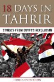 18 Days in Tahrir - Stories from Egypt's Revolution